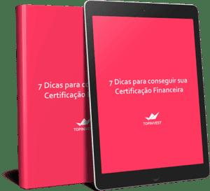7 Dicas para conseguir sua Certificação Financeira
